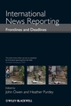 International News Reporting: Frontlines and Deadlines (1405160381) cover image