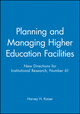 Planning and Managing Higher Education Facilities: New Directions for Institutional Research, Number 61 (1555428681) cover image