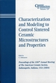 Characterization and Modeling to Control Sintered Ceramic Microstructures and Properties: Proceedings of the 106th Annual Meeting of The American Ceramic Society, Indianapolis, Indiana, USA 2004 (1574981781) cover image