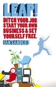 Leap!: Ditch Your Job, Start Your Own Business and Set Yourself Free (1841127981) cover image