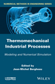 Thermo-Mechanical Industrial Processes: Modeling and Numerical Simulation (1848213581) cover image