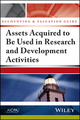 Accounting and Valuation Guide: Assets Acquired to Be Used in Research and Development Activities (1937352781) cover image
