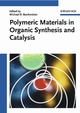 Polymeric Materials in Organic Synthesis and Catalysis (3527605681) cover image