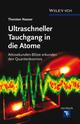 Ultraschneller Tauchgang in die Atome: Attosekunden-Blitze erkunden den Quantenkosmos (3527659781) cover image