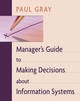Manager's Guide to Making Decisions about Information Systems (EHEP000381) cover image