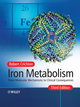 Iron Metabolism: From Molecular Mechanisms to Clinical Consequences, 3rd Edition (0470010282) cover image
