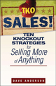 TKO Sales!: Ten Knockout Strategies for Selling More of Anything (0470171782) cover image