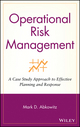Operational Risk Management: A Case Study Approach to Effective Planning and Response  (0470256982) cover image