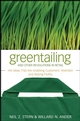 Greentailing and Other Revolutions in Retail: Hot Ideas That Are Grabbing Customers' Attention and Raising Profits (0470288582) cover image