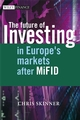 The Future of Investing in Europe's Markets after MiFID (0470510382) cover image