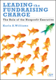 Leading the Fundraising Charge: The Role of the Nonprofit Executive (0470621982) cover image