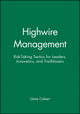 Highwire Management: Risk-Taking Tactics for Leaders, Innovators, and Trailblazers (0470639482) cover image