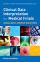 Clinical Data Interpretation for Medical Finals: Single Best Answer Questions (0470659882) cover image