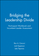 Bridging the Leadership Divide Participant Workbook and Incumbent Leader Assessment (0470900482) cover image