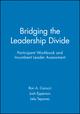 Bridging the Leadership Divide Participant Workbook and Incumbent Leader Assessment