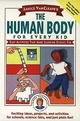 Janice VanCleave's The Human Body for Every Kid: Easy Activities that Make Learning Science Fun (0471024082) cover image