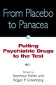 From Placebo to Panacea: Putting Psychiatric Drugs to the Test (0471148482) cover image