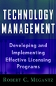 Technology Management: Developing and Implementing Effective Licensing Programs (0471200182) cover image