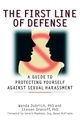 The First Line of Defense: A Guide to Protecting Yourself Against Sexual Harassment (0471353582) cover image
