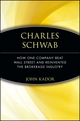 Charles Schwab: How One Company Beat Wall Street and Reinvented the Brokerage Industry (0471660582) cover image