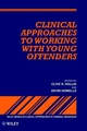 Clinical Approaches to Working with Young Offenders (0471953482) cover image