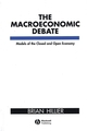 The Macroeconomic Debate: Models of the Closed and Open Economy (0631177582) cover image