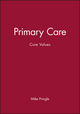Primary Care: Core Values (0727912682) cover image