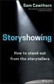 Storyshowing: How to Stand Out from the Storytellers (0730345882) cover image