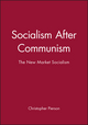 Socialism After Communism: The New Market Socialism (0745614582) cover image