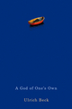 A God of One's Own: Religion's Capacity for Peace and Potential for Violence (0745646182) cover image