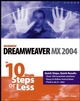 Dreamweaver MX 2004 in 10 Simple Steps or Less (0764543482) cover image
