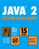 Java 2 Weekend Crash Course  (0764547682) cover image