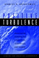 Positive Turbulence: Developing Climates for Creativity, Innovation, and Renewal (0787910082) cover image
