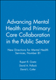 Advancing Mental Health and Primary Care Collaboration in the Public Sector: New Directions for Mental Health Services, Number 81 (0787914282) cover image
