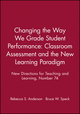 Changing the Way We Grade Student Performance: Classroom Assessment and the New Learning Paradigm: New Directions for Teaching and Learning, Number 74 (0787942782) cover image
