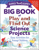 Janice VanCleave's Big Book of Play and Find Out Science Projects (0787989282) cover image