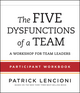 The Five Dysfunctions of a Team: Participant Workbook for Team Leaders (1118118782) cover image