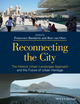 Reconnecting the City: The Historic Urban Landscape Approach and the Future of Urban Heritage (1118383982) cover image