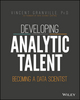 Developing Analytic Talent: Becoming a Data Scientist (1118810082) cover image