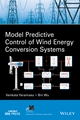 Model Predictive Control of Wind Energy Conversion Systems (1118988582) cover image