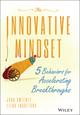 The Innovative Mindset: 5 Behaviors for Accelerating Breakthroughs (1119161282) cover image