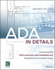 ADA in Details: Interpreting the 2010 Americans with Disabilities Act Standards for Accessible Design (1119277582) cover image