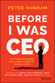 Before I Was CEO: Life Stories and Lessons from Leaders Before They Reached the Top (1119278082) cover image