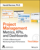Project Management Metrics, KPIs, and Dashboards: A Guide to Measuring and Monitoring Project Performance, 3rd Edition (1119427282) cover image