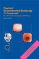 Practical Gastrointestinal Endoscopy: The Fundamentals, 5th Edition (1405140682) cover image