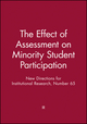 The Effect of Assessment on Minority Student Participation: New Directions for Institutional Research, Number 65 (1555428282) cover image