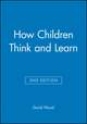 How Children Think and Learn, 2nd Edition (EHEP002382) cover image