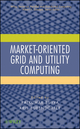 Market-Oriented Grid and Utility Computing (0470287683) cover image