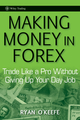 Making Money in Forex: Trade Like a Pro Without Giving Up Your Day Job  (0470487283) cover image