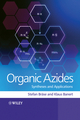 Organic Azides: Syntheses and Applications (0470519983) cover image